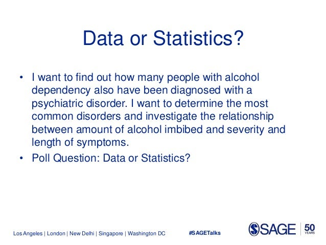 Los Angeles   London   New Delhi   Singapore   Washington DC Data or Statistics? • I want to find out how many people with...