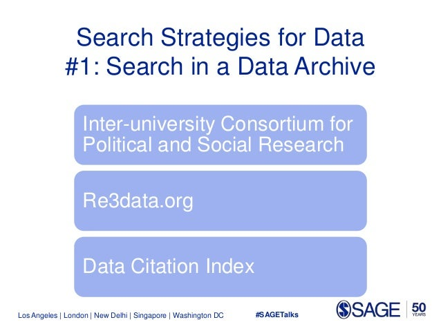 Los Angeles   London   New Delhi   Singapore   Washington DC Search Strategies for Data #1: Search in a Data Archive Inter...