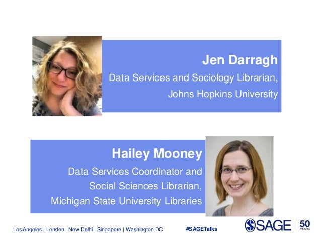 Los Angeles   London   New Delhi   Singapore   Washington DC Jen Darragh Data Services and Sociology Librarian, Johns Hopk...