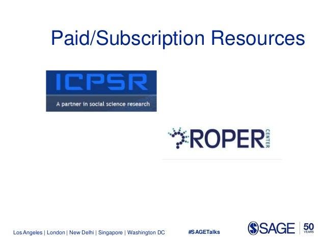 Los Angeles   London   New Delhi   Singapore   Washington DC Paid/Subscription Resources #SAGETalks