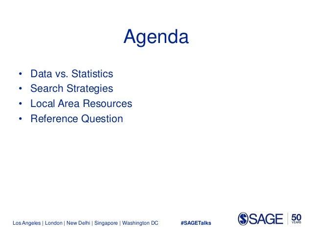 Los Angeles   London   New Delhi   Singapore   Washington DC Agenda • Data vs. Statistics • Search Strategies • Local Area...