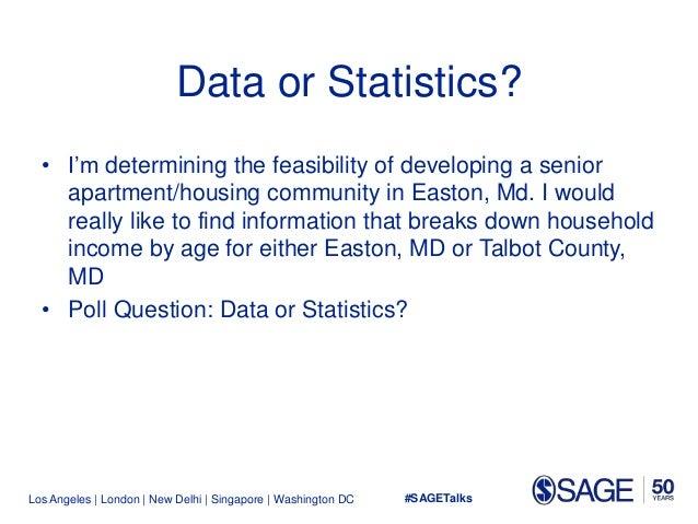 Los Angeles   London   New Delhi   Singapore   Washington DC Data or Statistics? • I'm determining the feasibility of deve...