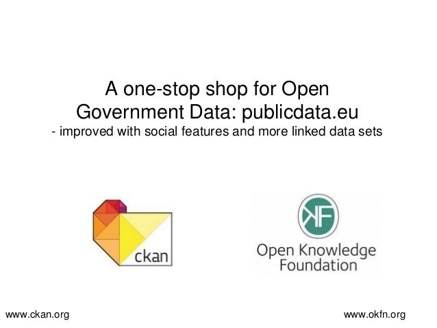 A one-stop shop for Open Government Data: publicdata.eu - improved with social features and more linked data sets  www.cka...