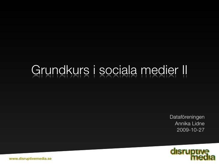 Grundkurs i sociala medier II                                       Dataföreningen                                       A...