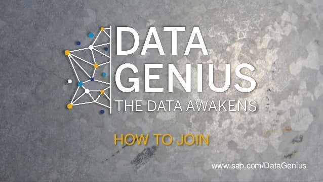 © 2015 SAP SE. All rights reserved. 1 www.sap.com/DataGenius HOW TO JOIN