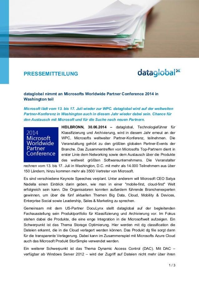 PRESSEMITTEILUNG 1 / 3 dataglobal nimmt an Microsofts Worldwide Partner Conference 2014 in Washington teil Microsoft lädt ...