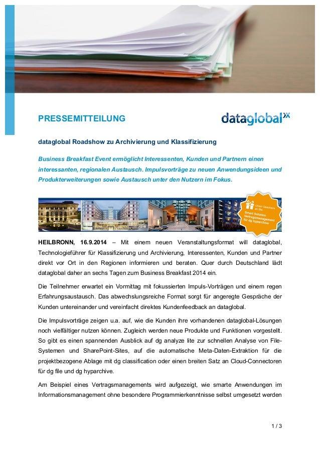PRESSEMITTEILUNG  1 / 3  dataglobal Roadshow zu Archivierung und Klassifizierung  Business Breakfast Event ermöglicht Inte...