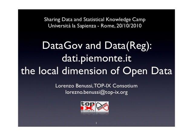 DataGov and Data(Reg): dati.piemonte.it the local dimension of Open Data Lorenzo Benussi,TOP-IX Consotium lorezno.benussi@...