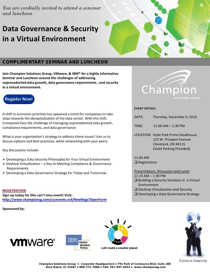 You are cordially invited to attend a seminarand luncheonData Governance & Securityin a Virtual EnvironmentCOMPLIMENTARY S...