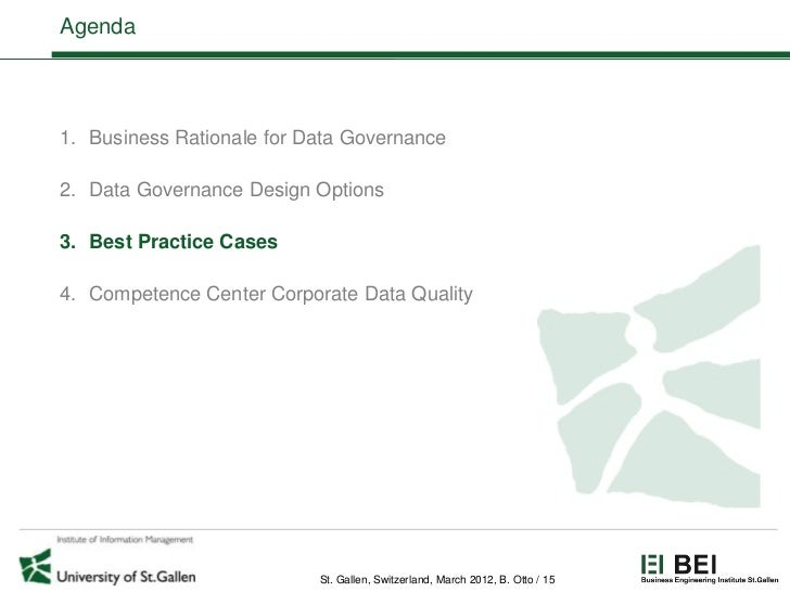 Agenda1. Business Rationale for Data Governance2. Data Governance Design Options3. Best Practice Cases4. Competence Center...