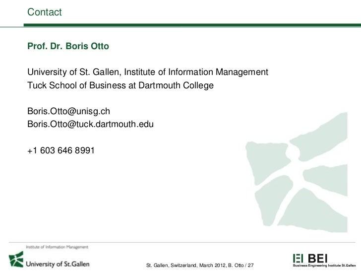 ContactProf. Dr. Boris OttoUniversity of St. Gallen, Institute of Information ManagementTuck School of Business at Dartmou...