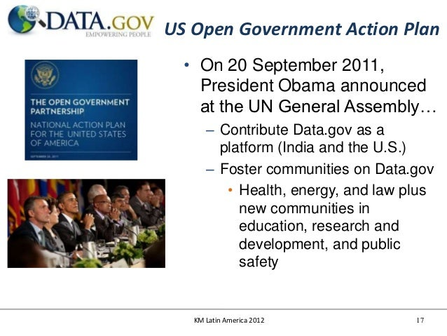 US Open Government Action Plan  • On 20 September 2011,    President Obama announced    at the UN General Assembly…      –...