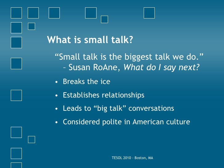 Teaching Small Talk: Not a Small Topic