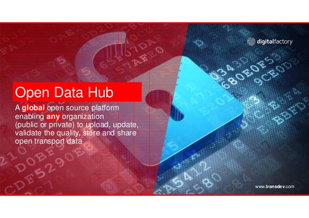 Open Data Hub A global open source platform enabling any organization (public or private) to upload, update, validate the ...