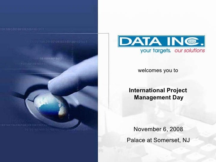 welcomes you to  International Project  Management Day November 6, 2008 Palace at Somerset, NJ