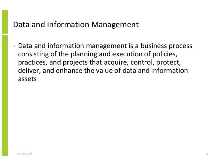 Data and Information Management  •   Data and information management is a business process     consisting of the planning ...