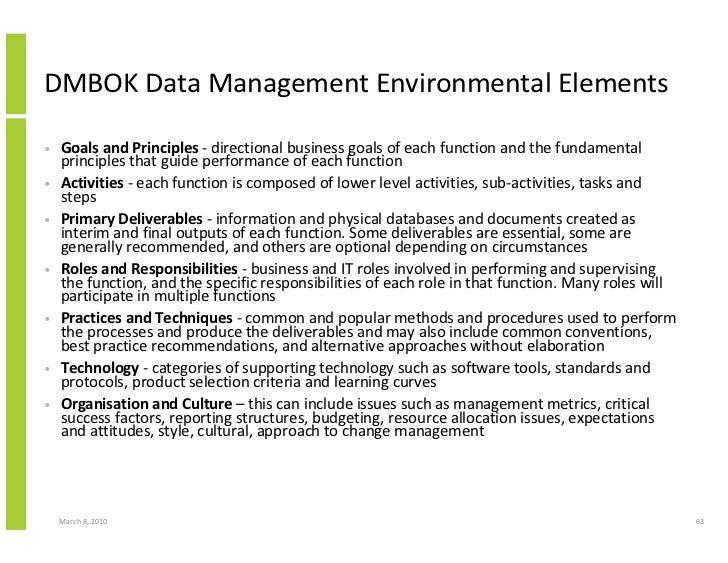 DMBOK Data Management Environmental Elements  •   Goals and Principles - directional business goals of each function and t...
