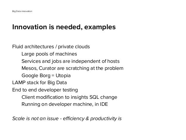 Fluid architectures / private clouds Large pools of machines Services and jobs are independent of hosts Mesos, Curator are...