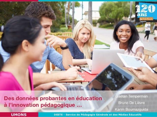 DESTE - Service de Pédagogie Générale et des Médias EducatifsUMONS Des données probantes en éducation à l'innovation pédag...