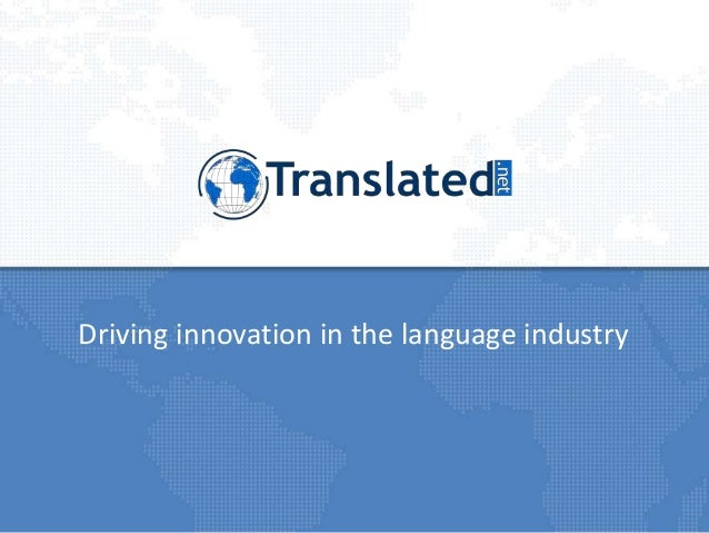 Driving innovation in the language industry
