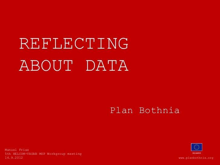 REFLECTING      ABOUT DATA                                         Plan BothniaManuel Frias5th HELCOM-VASAB MSP Workgroup ...