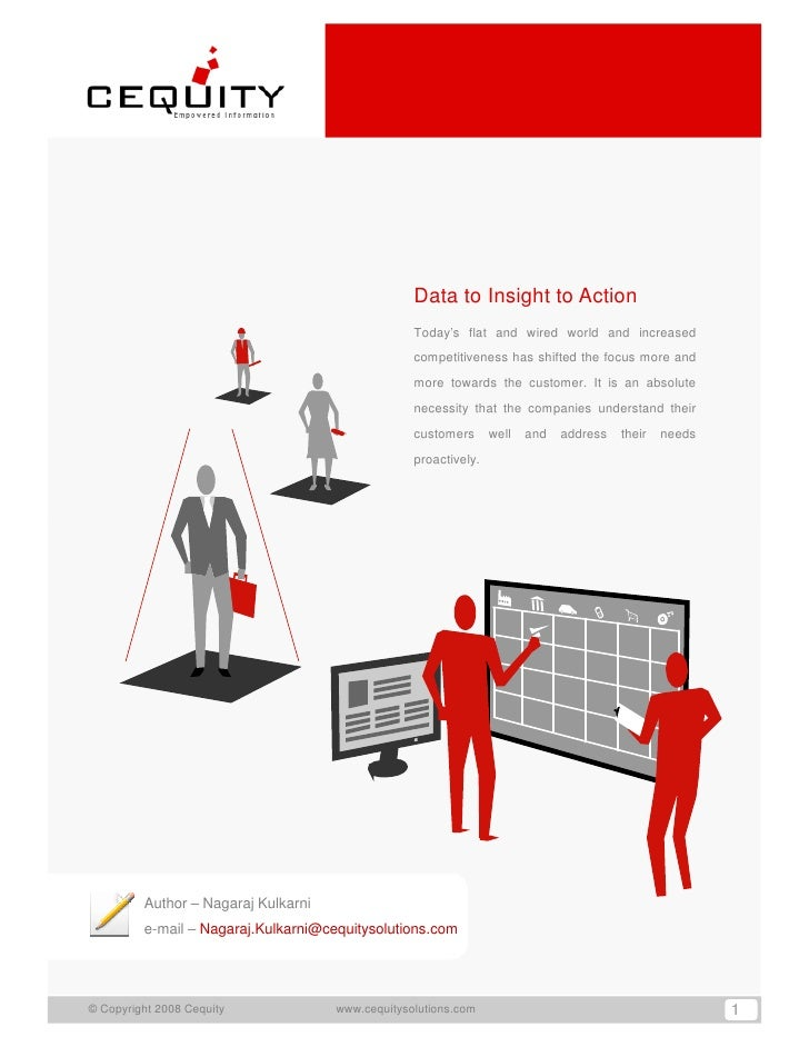 Data to Insight to Action                                                   Today's flat and wired world and increased    ...