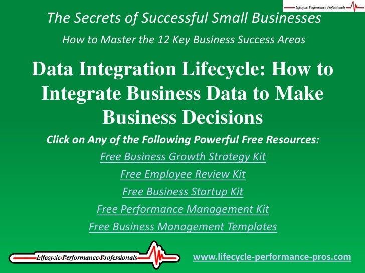 The Secrets of Successful Small Businesses<br />How to Master the 12 Key Business Success Areas<br />Data Integration Life...