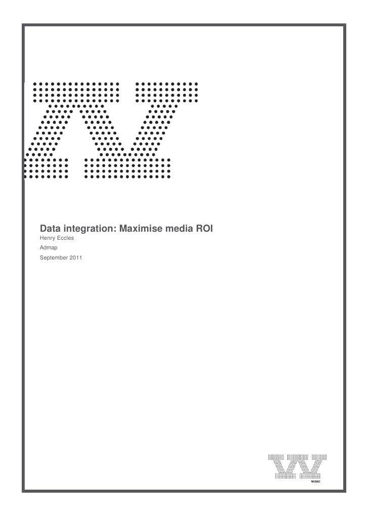 Data integration: Maximise media ROI    Henry Eccles    Admap    September 2011