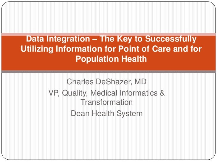 Data Integration – The Key to SuccessfullyUtilizing Information for Point of Care and for               Population Health ...