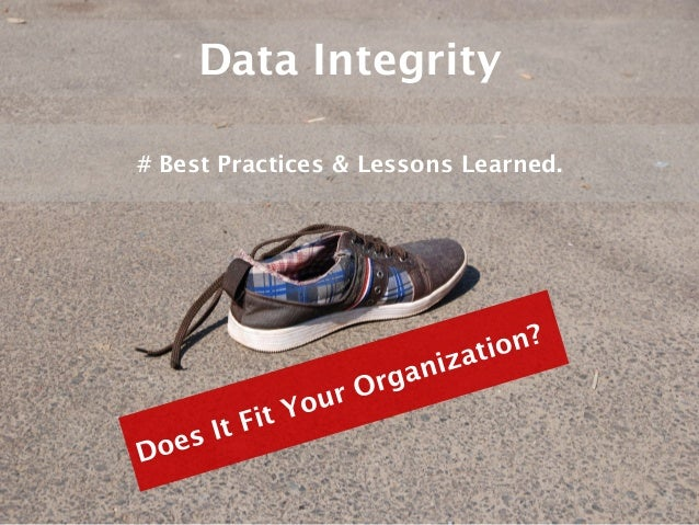 Data Integrity# Best Practices & Lessons Learned.