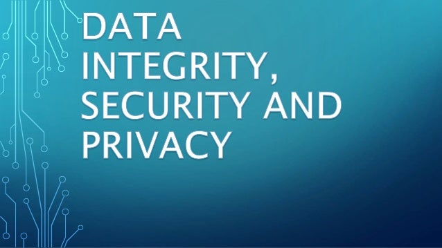 DATA INTEGRITY  refers to the accuracy of data.  a vital concern for organization.