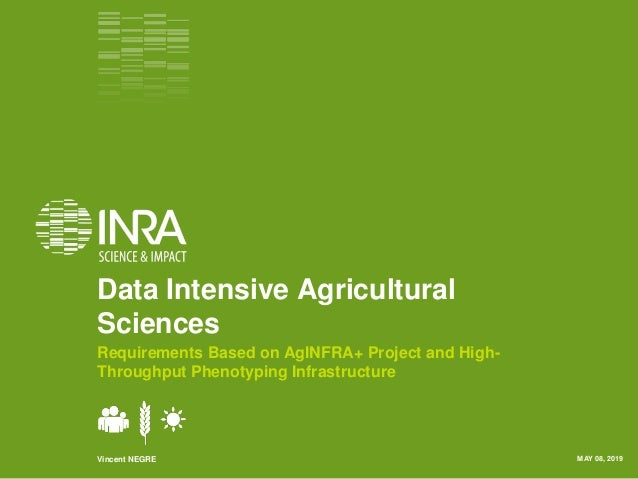 Data Intensive Agricultural Sciences Requirements Based on AgINFRA+ Project and High- Throughput Phenotyping Infrastructur...