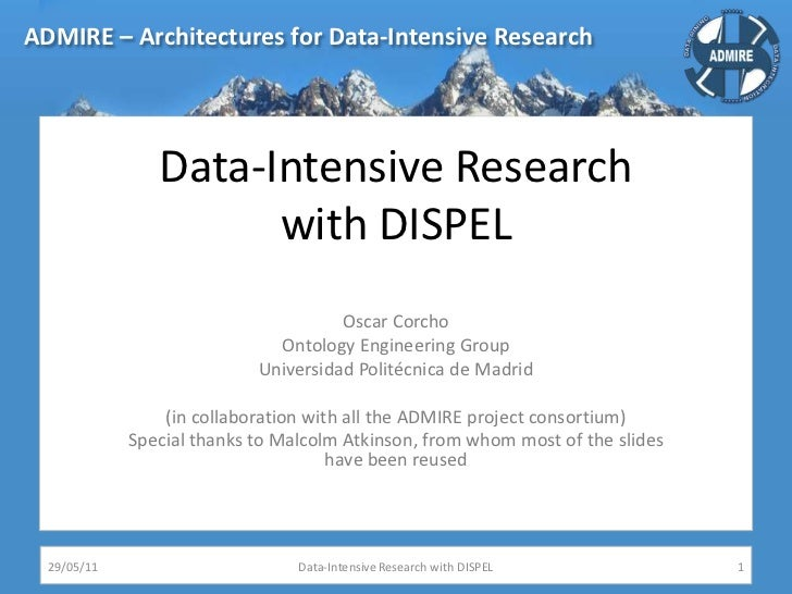 Data-Intensive Researchwith DISPEL<br />Oscar Corcho<br />Ontology Engineering Group<br />Universidad Politécnica de Madri...