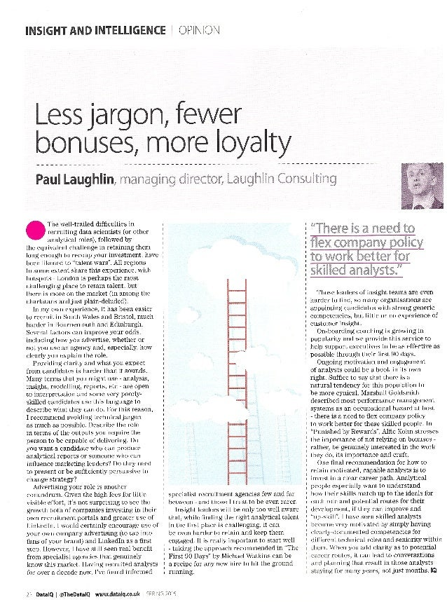 INSIGHT AND INTELLIGENCE 1 OPINION  Less jargon,  fewer bonuses,  more Ioyalty     The well-trailed dìfficulties in ' recru...