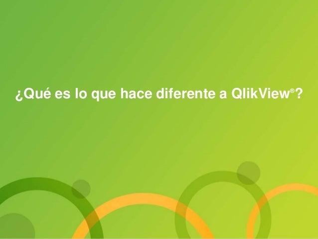 ¿Qué es lo que hace diferente a QlikView® ?