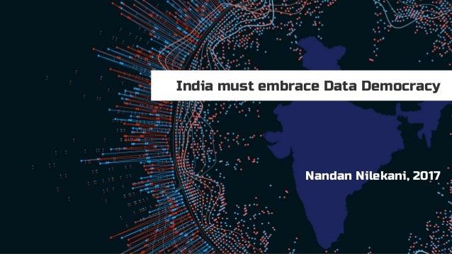 Nandan Nilekani, 2017 India must embrace Data Democracy