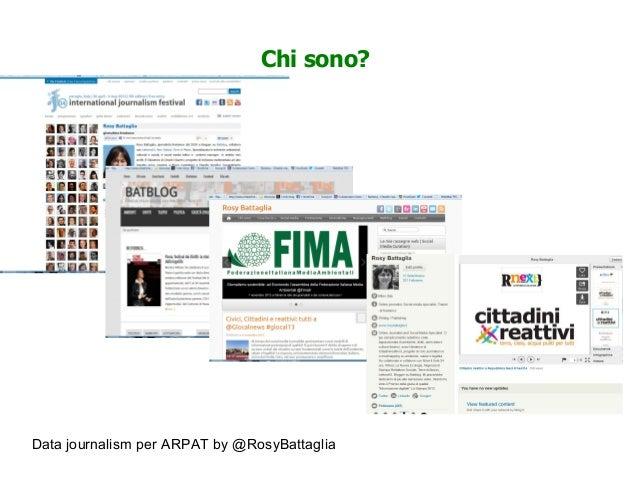 Data journalism per ARPAT by @RosyBattaglia Chi sono?