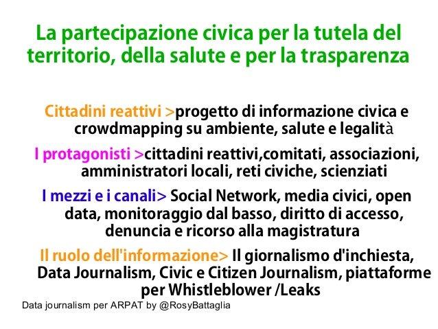 Data journalism per ARPAT by @RosyBattaglia La partecipazione civica per la tutela del territorio, della salute e per la t...