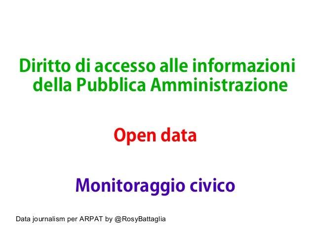 Data journalism per ARPAT by @RosyBattaglia Diritto di accesso alle informazioni della Pubblica Amministrazione Open data ...