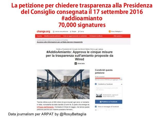 Data journalism per ARPAT by @RosyBattaglia La petizione per chiedere trasparenza alla Presidenza del Consiglio consegnata...
