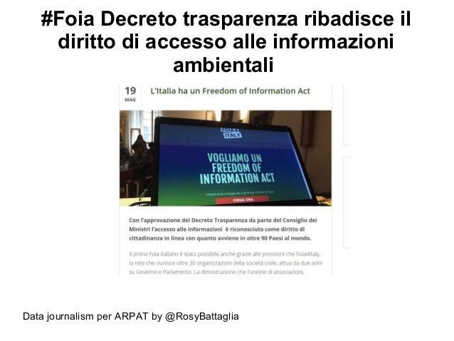 Data journalism per ARPAT by @RosyBattaglia #Foia Decreto trasparenza ribadisce il diritto di accesso alle informazioni am...