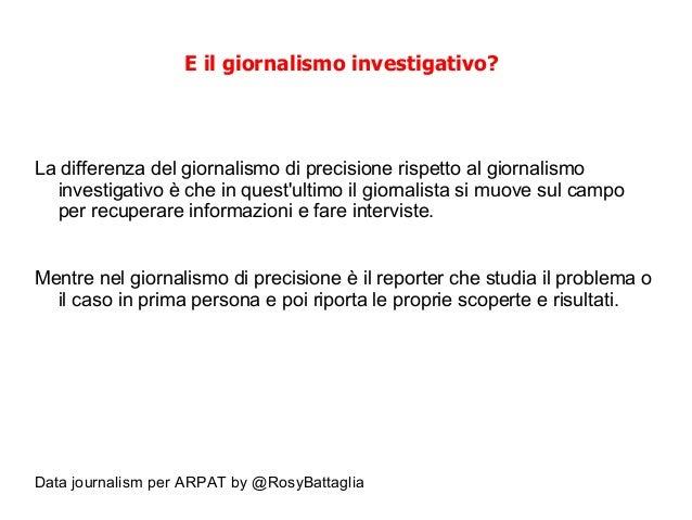 Data journalism per ARPAT by @RosyBattaglia E il giornalismo investigativo? La differenza del giornalismo di precisione ri...