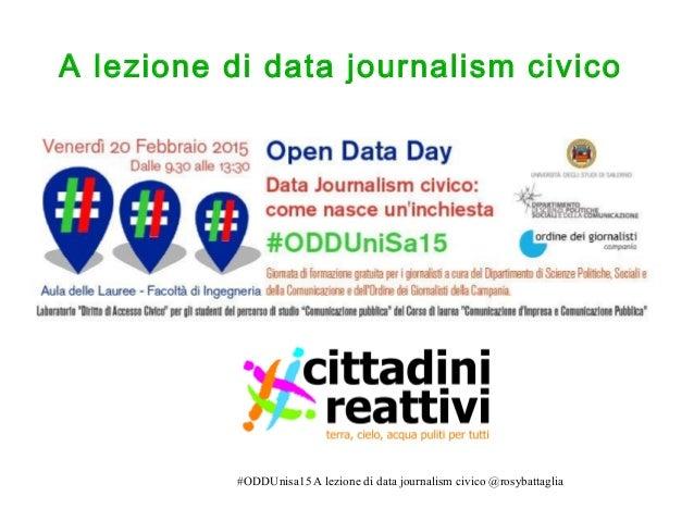#ODDUnisa15 A lezione di data journalism civico @rosybattaglia A lezione di data journalism civico