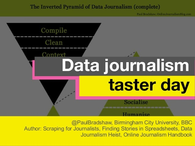 @PaulBradshaw, Birmingham City University, BBC Author: Scraping for Journalists, Finding Stories in Spreadsheets, Data Jou...
