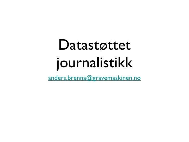 Datastøttet journalistikk <ul><li>[email_address] </li></ul>
