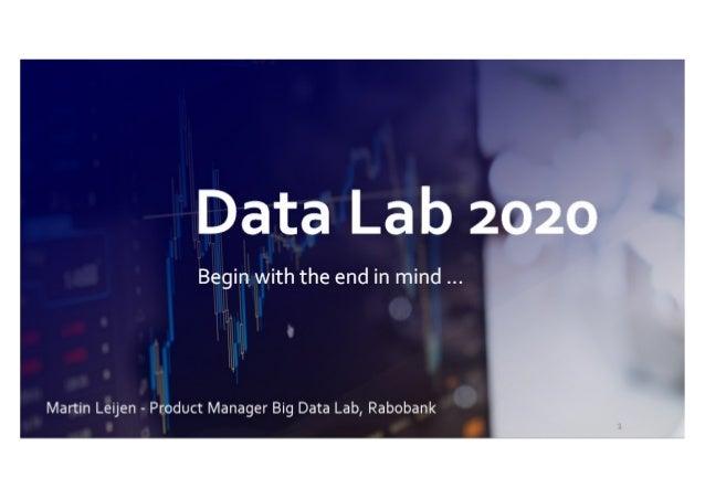 Data lab 2020   martin leijen - big data expo jaarbeurs utrecht 20170921