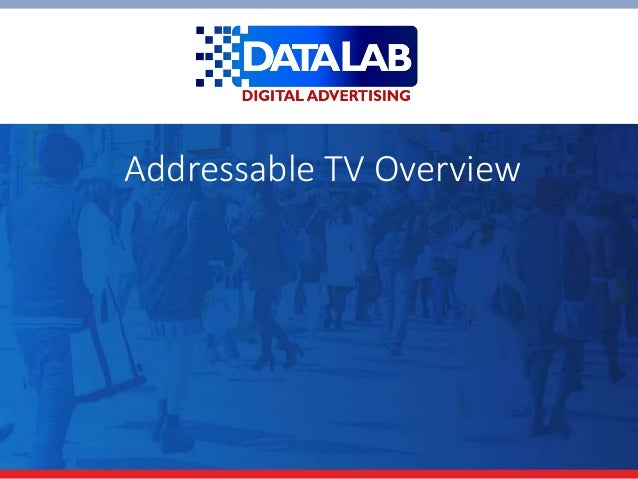 Addressable TV Overview