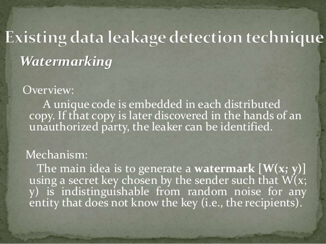 data leakage detection using watermarking In the academic part we cluster the academic work according to the nature of the  leakage and protection into various categories finally, we describe main data.