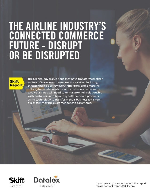 The technology disruptions that have transformed other sectors of travel now loom over the aviation industry, threatening ...