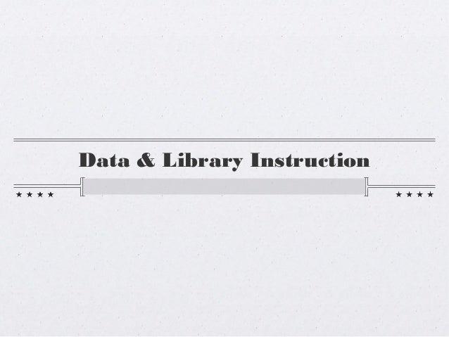 Data & Library Instruction